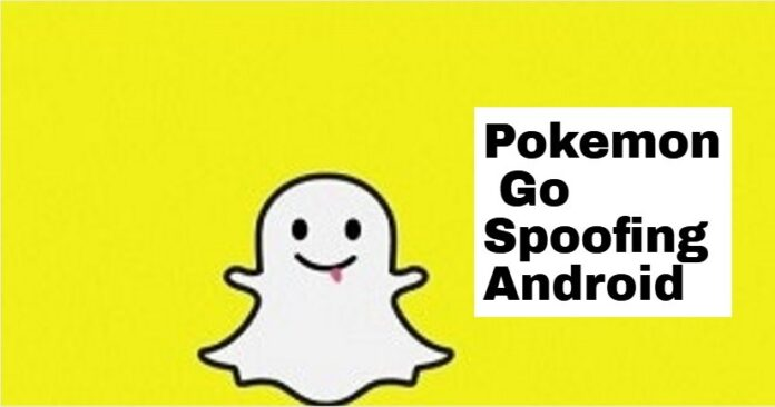 How to do Pokémon go spoofing android with simple steps