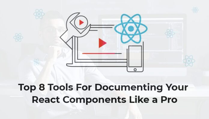 Top 8 Tools For Documenting Your React Components Like a Pro