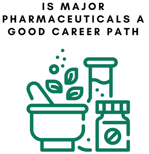 Is Major Pharmaceuticals A Good Career Path
