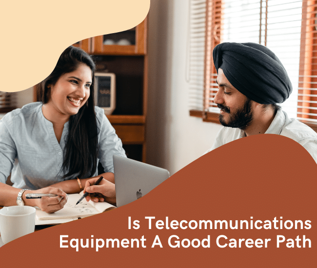 Is Telecommunications Equipment A Good Career Path